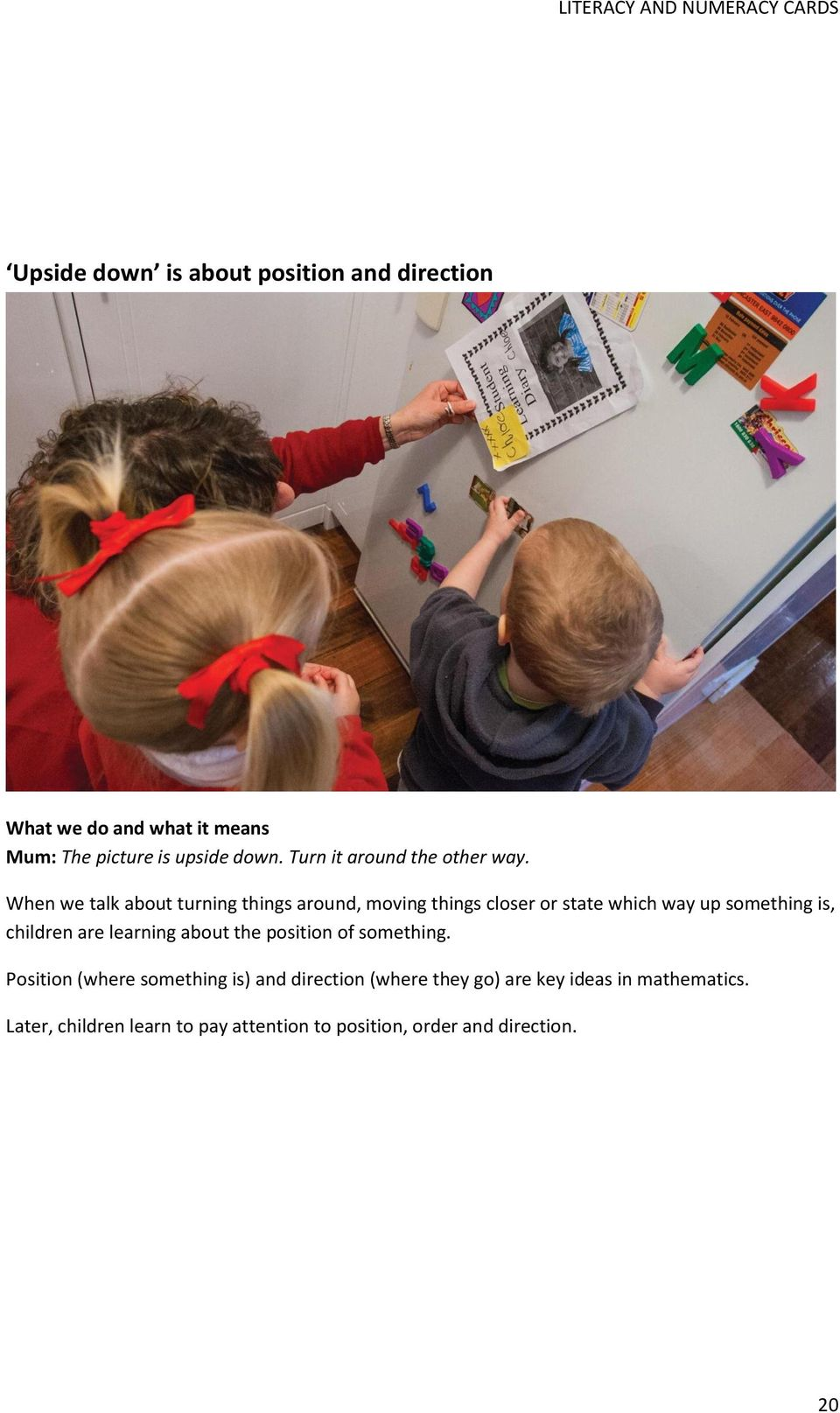 children are learning about the position of something.