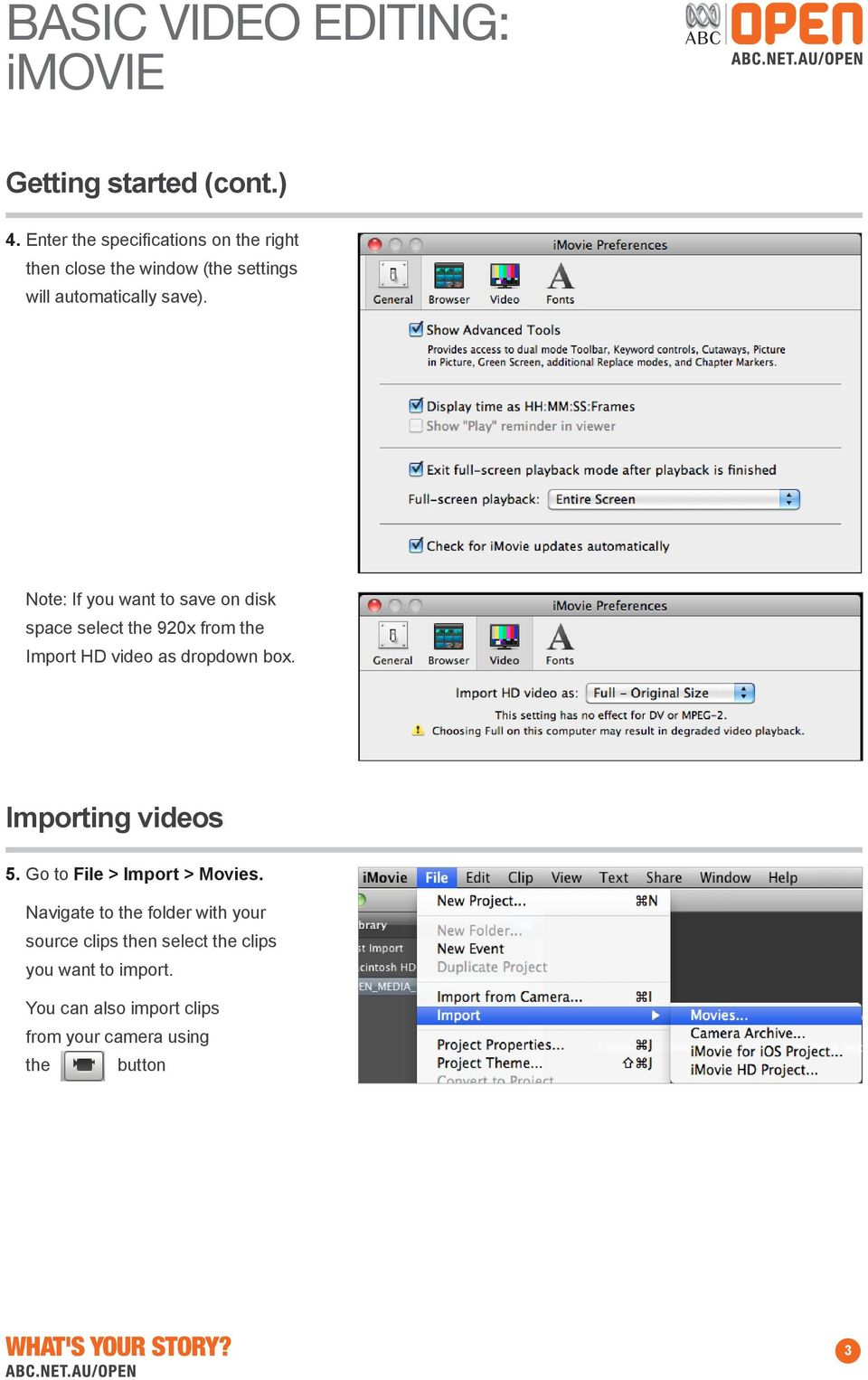 Note: If you want to save on disk space select the 920x from the Import HD video as dropdown box.