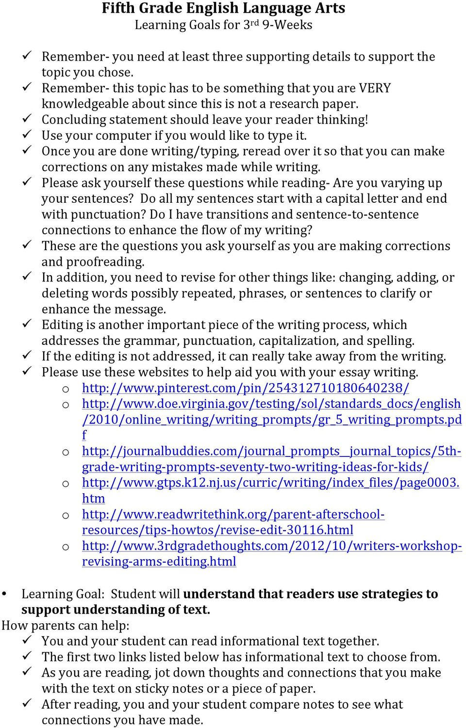 Once you are done writing/typing, reread over it so that you can make corrections on any mistakes made while writing.