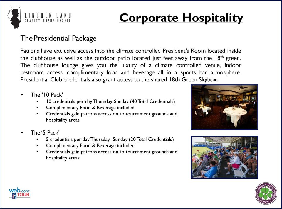 Presidential Club credentials also grant access to the shared 18th Green Skybox.