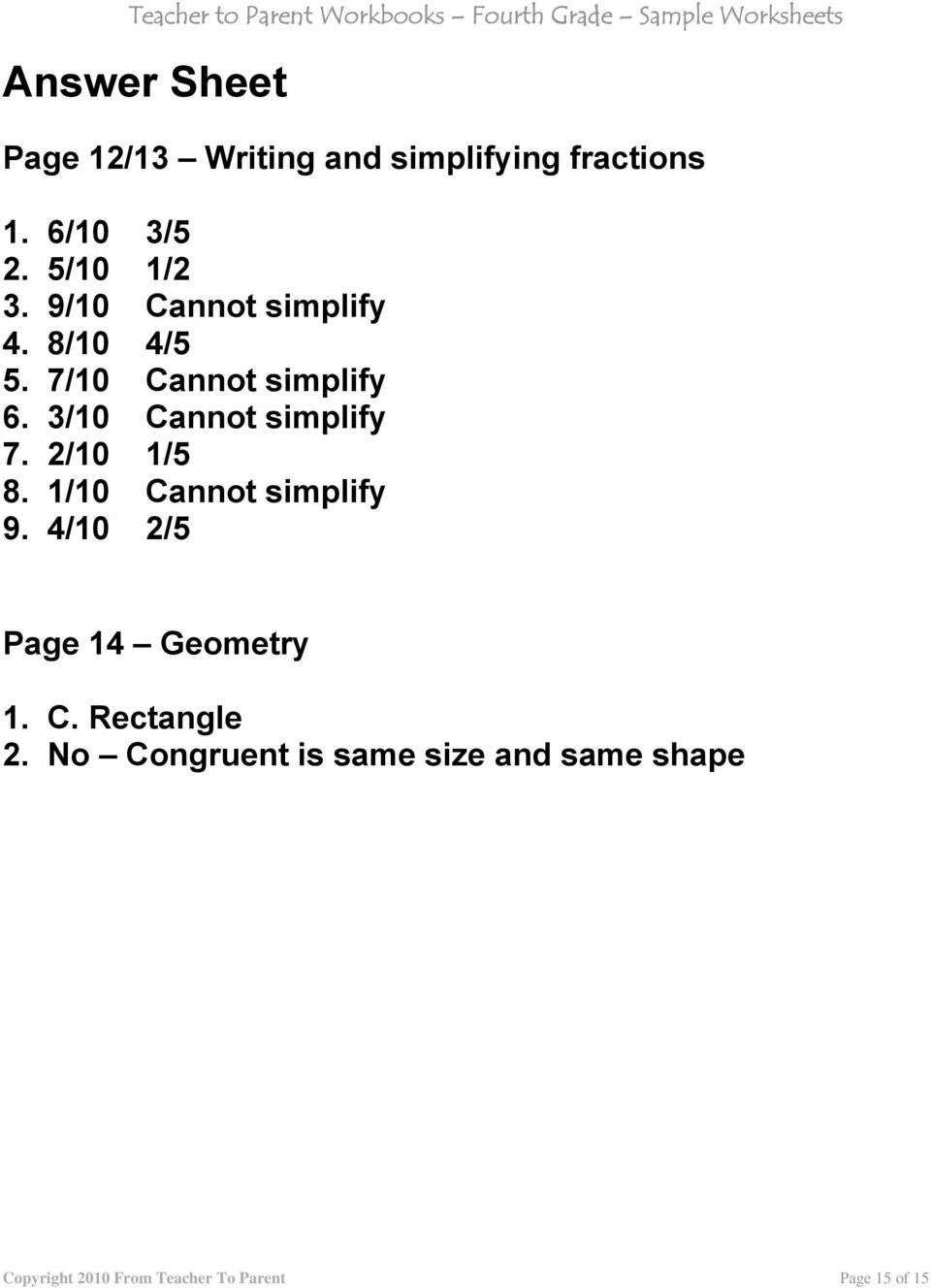 2/10 1/5 8. 1/10 Cannot simplify 9. 4/10 2/5 Page 14 Geometry 1. C. Rectangle 2.