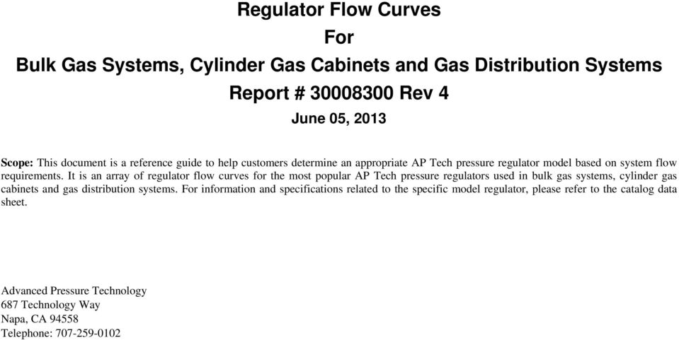 It is an array of regulator flow curves for the most popular AP Tech pressure regulators used in bulk gas systems, cylinder gas cabinets and gas distribution