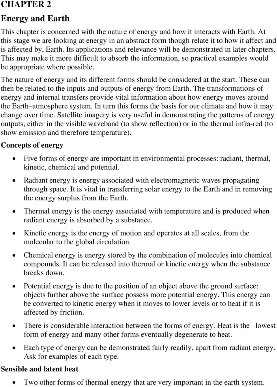 This may make it more difficult to absorb the information, so practical examples would be appropriate where possible. The nature of energy and its different forms should be considered at the start.