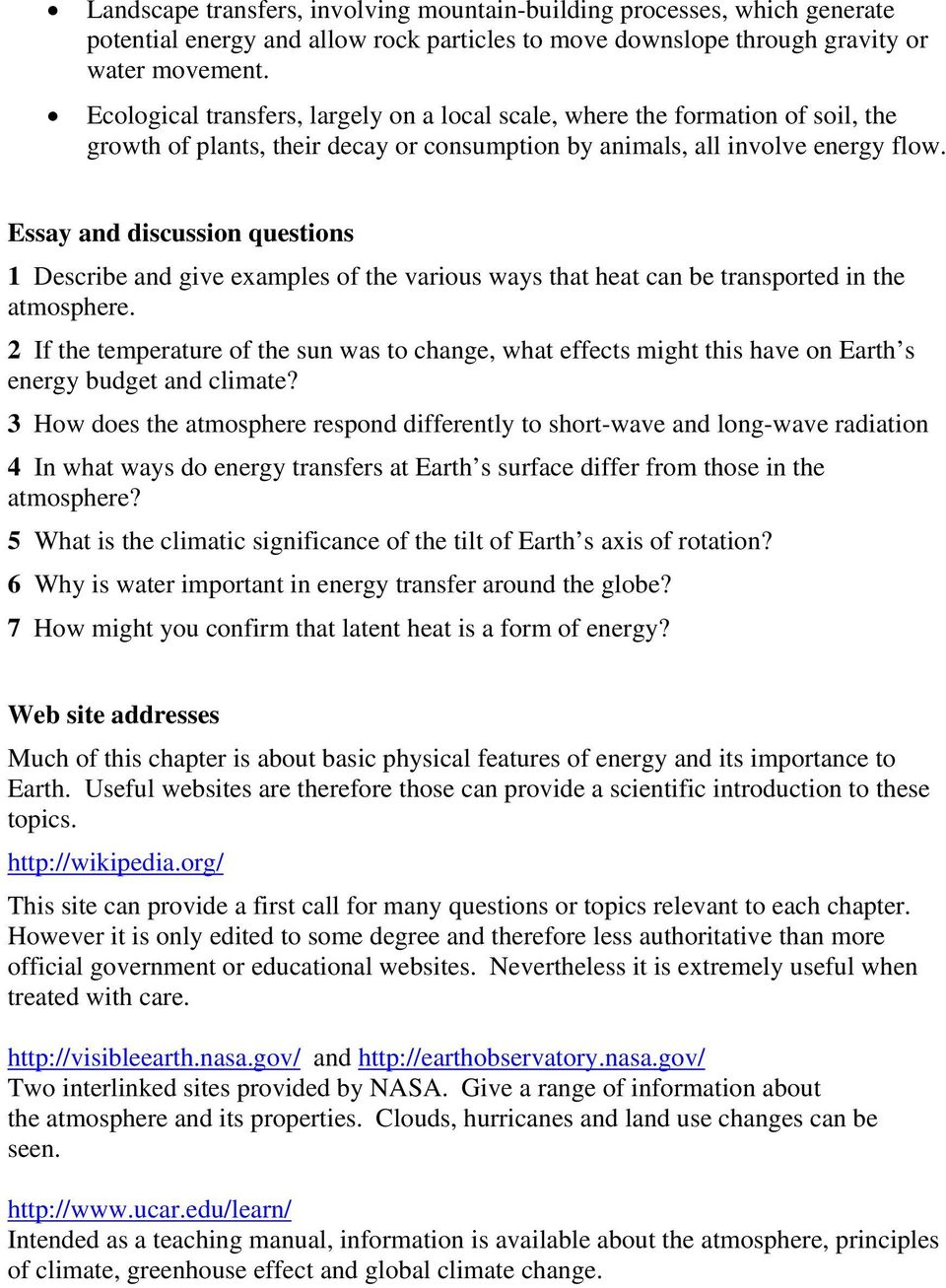 Essay and discussion questions 1 Describe and give examples of the various ways that heat can be transported in the atmosphere.