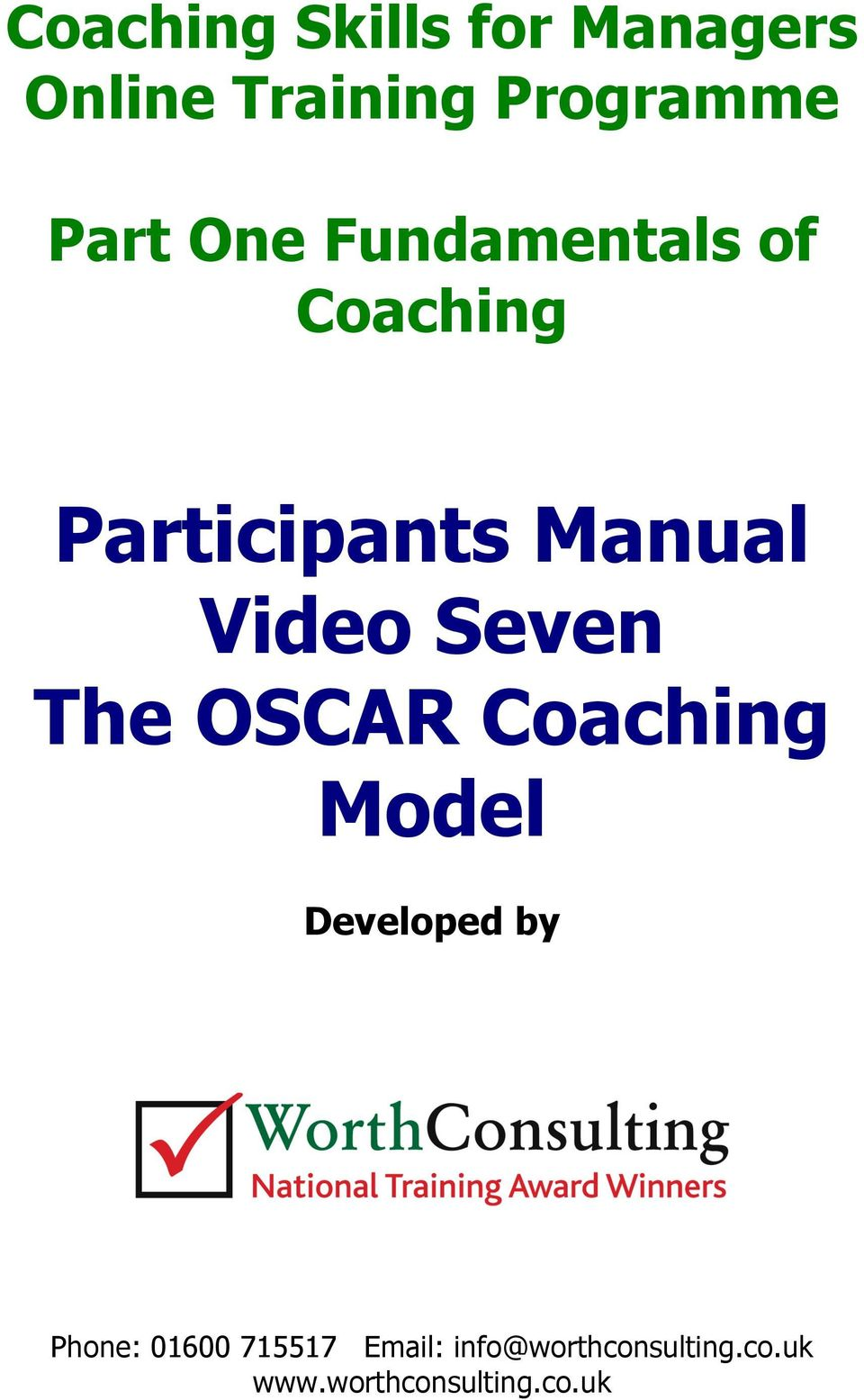 Seven The OSCAR Coaching Model Developed by Phone: 01600