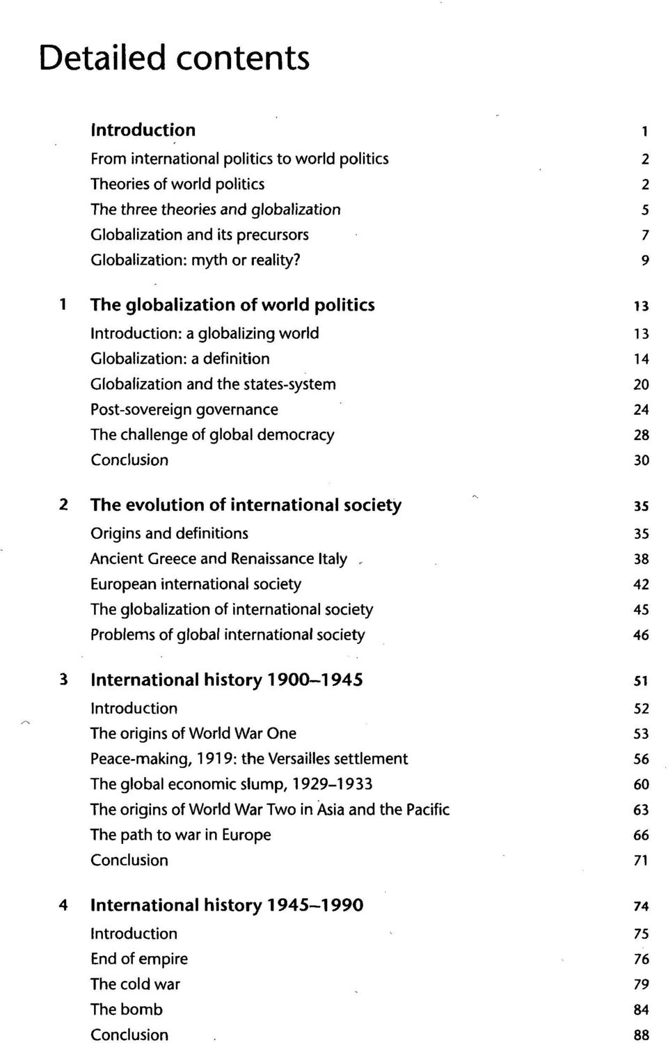 9 1 The globalization of world politics n Introduction: a globalizing world 13 Globalization: a definition 14 Globalization and the states-system 20 Post-sovereign governance 24 The challenge of