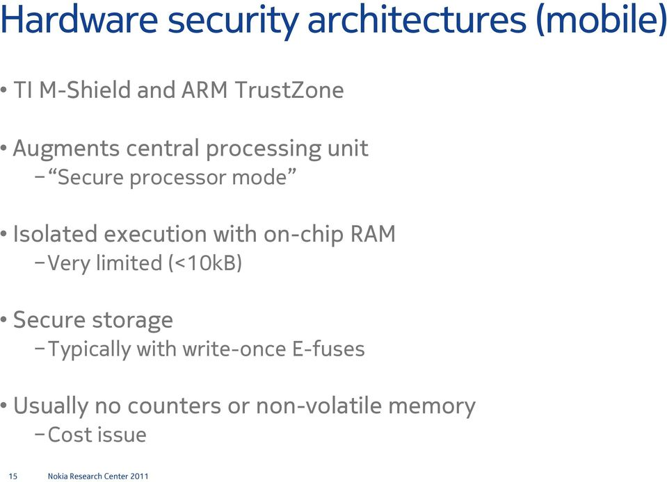 execution with on-chip RAM Very limited (<10kB) Secure storage