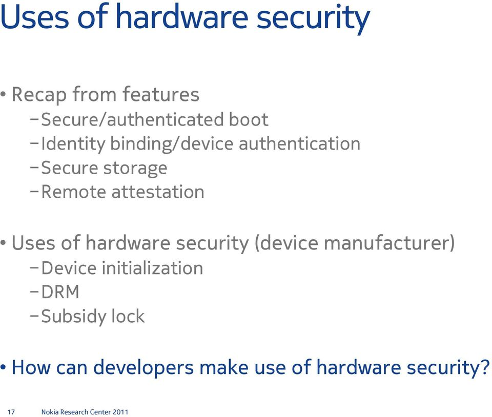 attestation Uses of hardware security (device manufacturer) Device