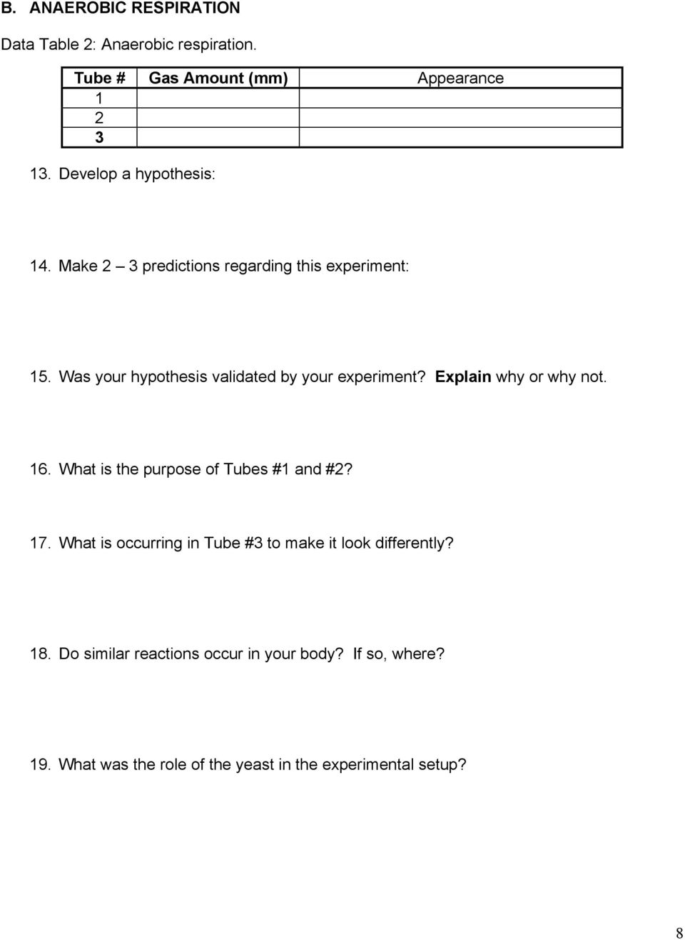 Was your hypothesis validated by your experiment? Explain why or why not. 16. What is the purpose of Tubes #1 and #2? 17.