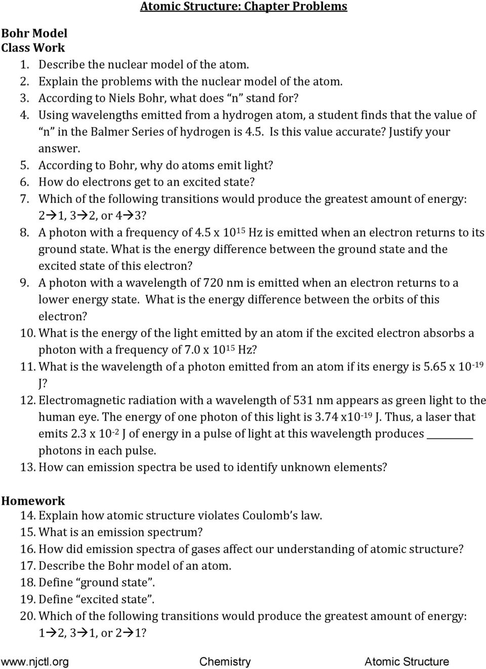 Justify your answer. 5. According to Bohr, why do atoms emit light? 6. How do electrons get to an excited state? 7.