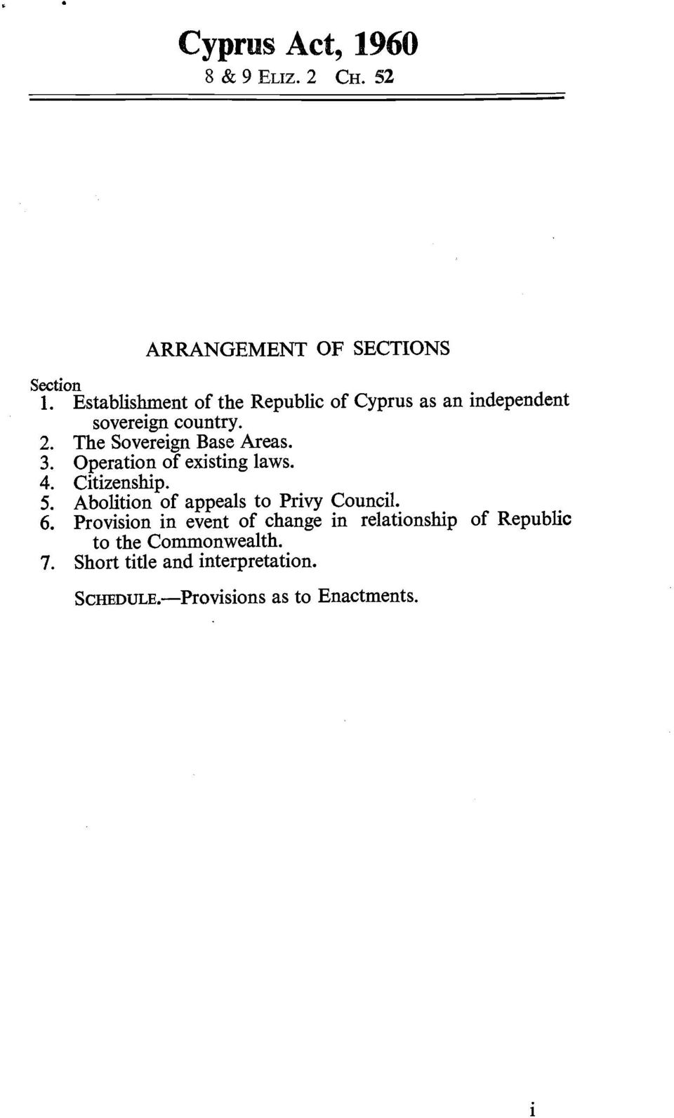 3. Operation of existing laws. 4. Citizenship. 5. Abolition of appeals to Privy Council. 6.
