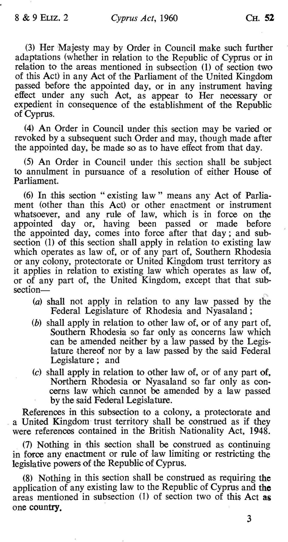 Act) in any Act of the Parliament of the United Kingdom passed before the appointed day, or in any instrument having effect under any such Act, as appear to Her necessary or expedient in consequence