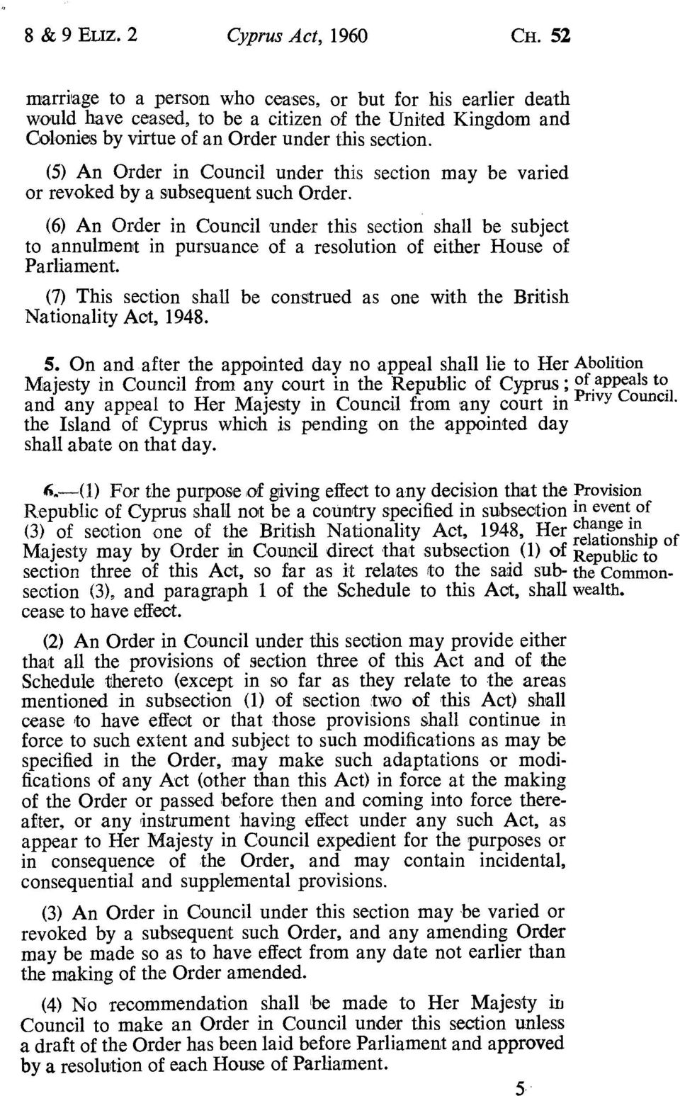 (5) An Order in Council under this section may be varied or revoked by a subsequent such Order.