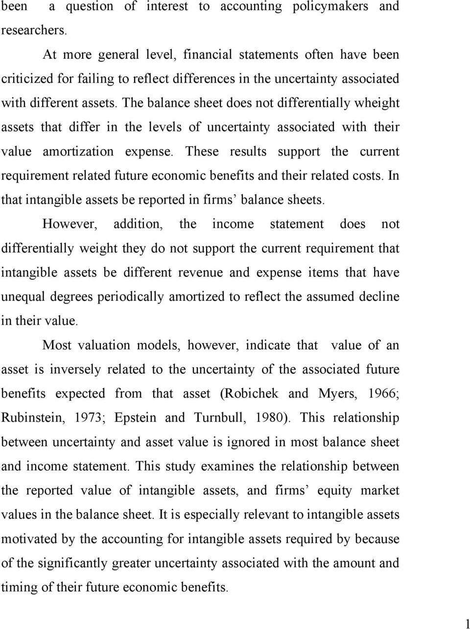 The balance sheet does not differentially wheight assets that differ in the levels of uncertainty associated with their value amortization expense.