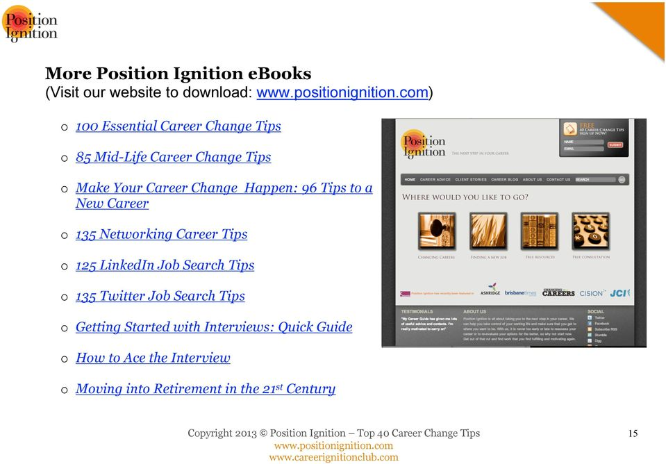 Networking Career Tips o 125 LinkedIn Job Search Tips o 135 Twitter Job Search Tips o Getting
