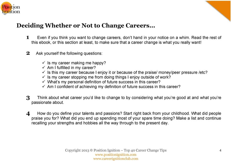 Am I fulfilled in my career? Is this my career because I enjoy it or because of the praise/ money/peer pressure /etc? Is my career stopping me from doing things I enjoy outside of work?