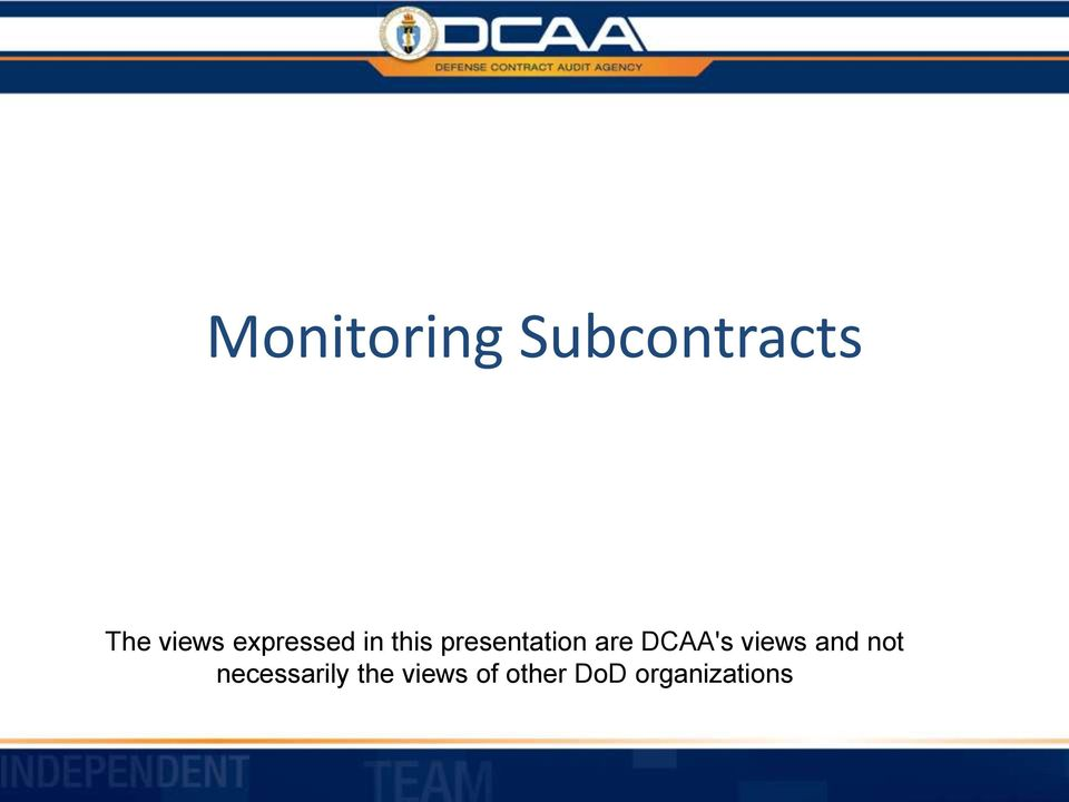 DCAA's views and not necessarily