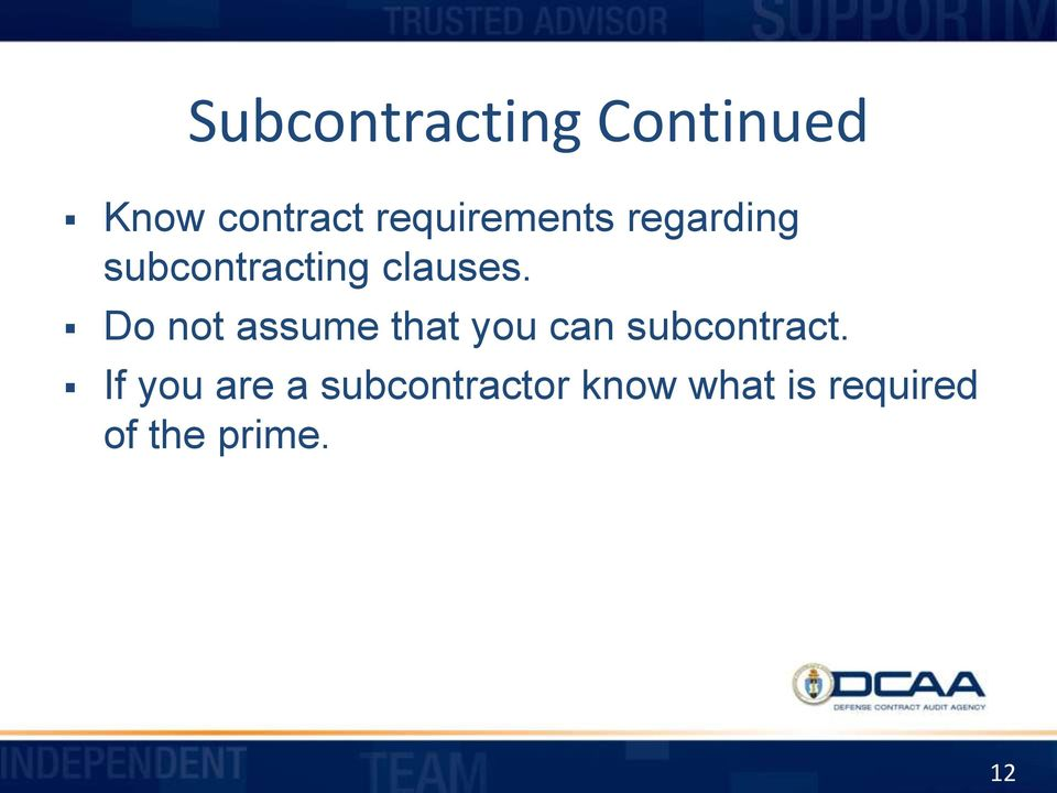 Do not assume that you can subcontract.