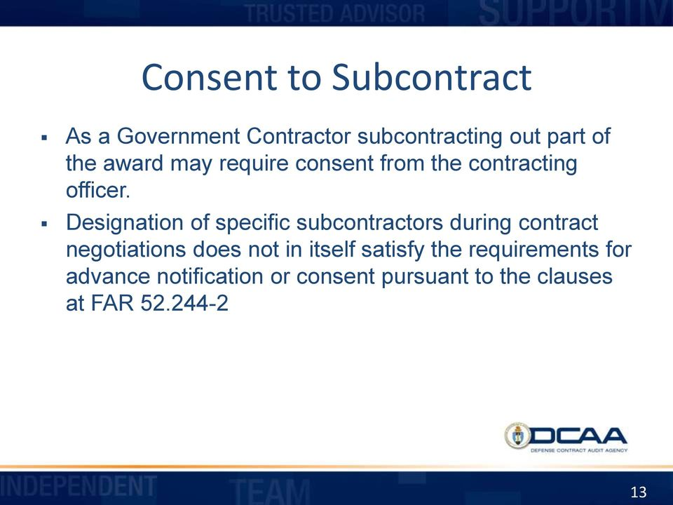 Designation of specific subcontractors during contract negotiations does not in