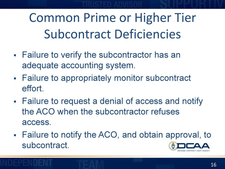 Failure to appropriately monitor subcontract effort.