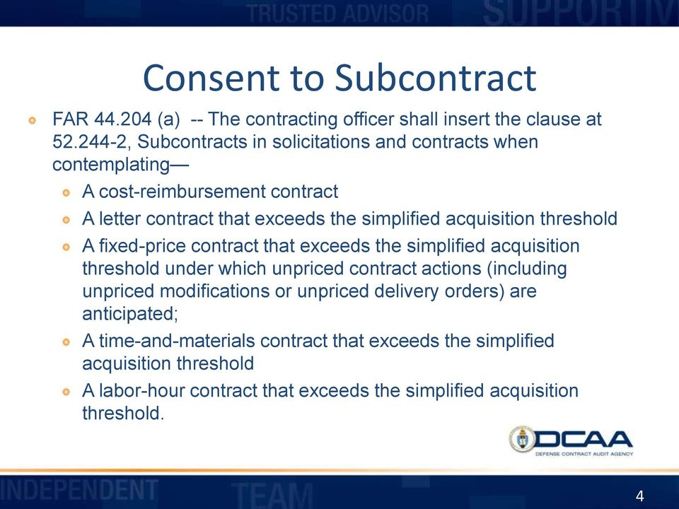 acquisition threshold A fixed-price contract that exceeds the simplified acquisition threshold under which unpriced contract actions (including