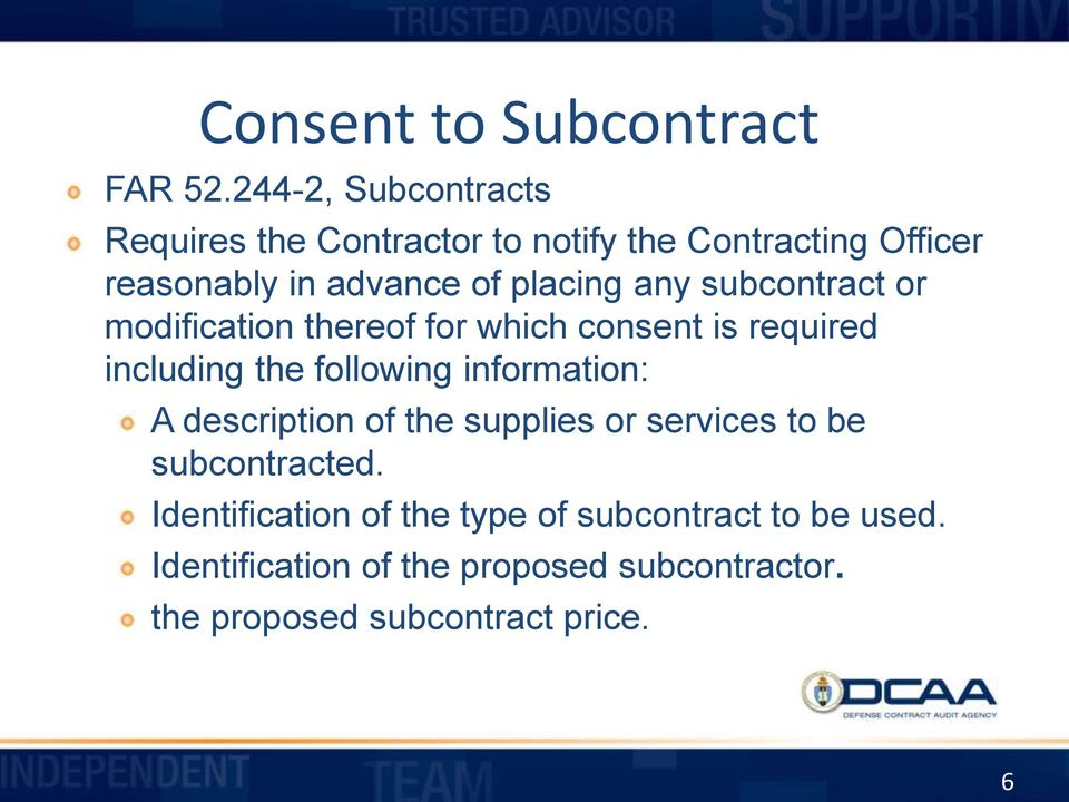 any subcontract or modification thereof for which consent is required including the following information: A