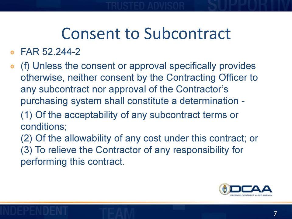 by the Contracting Officer to any subcontract nor approval of the Contractor s purchasing system shall constitute