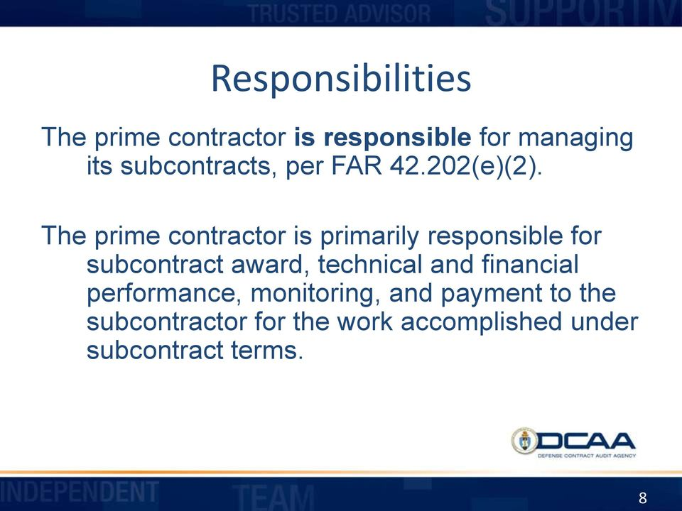 The prime contractor is primarily responsible for subcontract award,