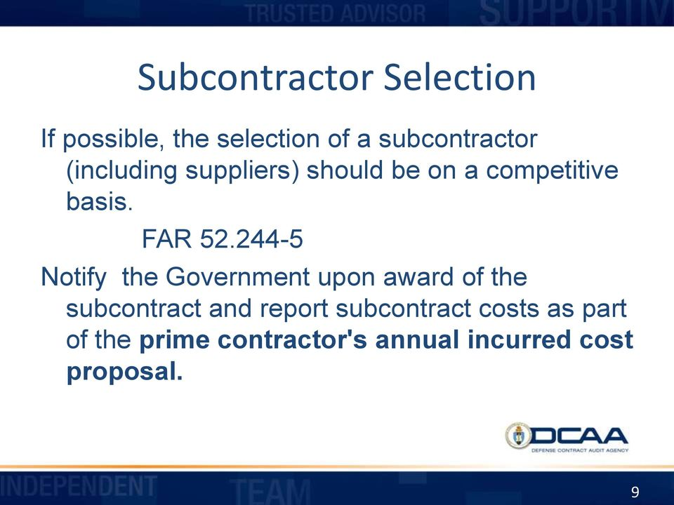 244-5 Notify the Government upon award of the subcontract and report