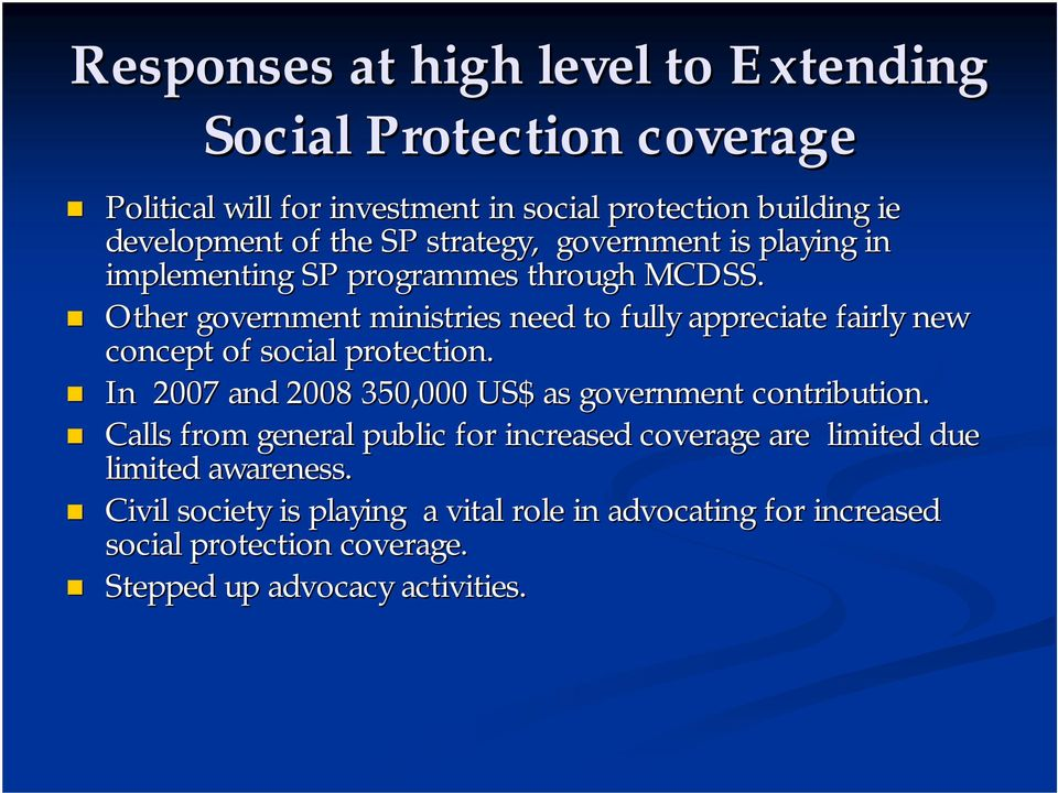 Other government ministries need to fully appreciate fairly new concept of social protection.