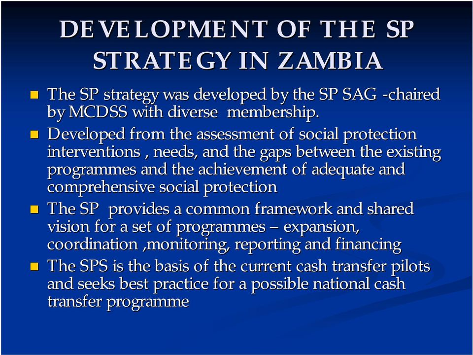 adequate and comprehensive social protection The SP provides a common framework and shared vision for a set of programmes expansion,