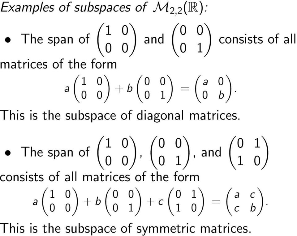 0 b This is the subspace of diagonal matrices.