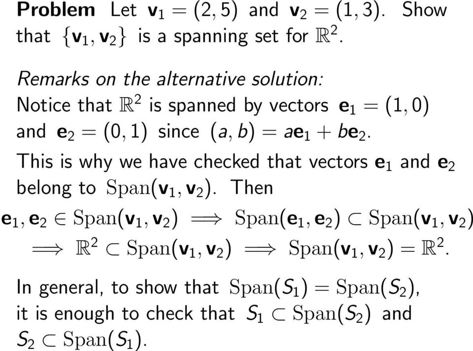 2. This is why we have checked that vectors e 1 and e 2 belong to Span(v 1,v 2 ).
