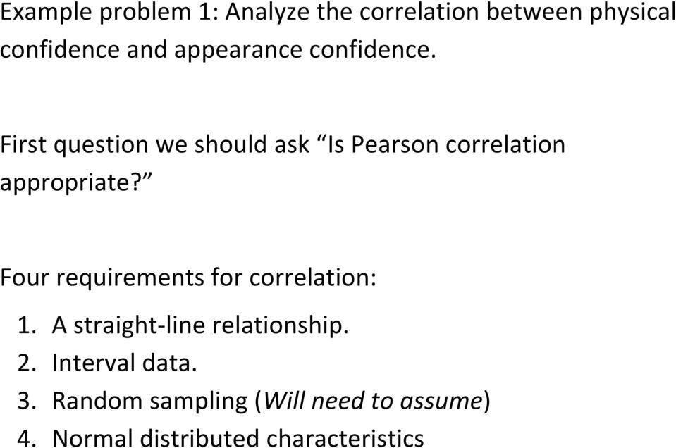 First question we should ask Is Pearson correlation appropriate?