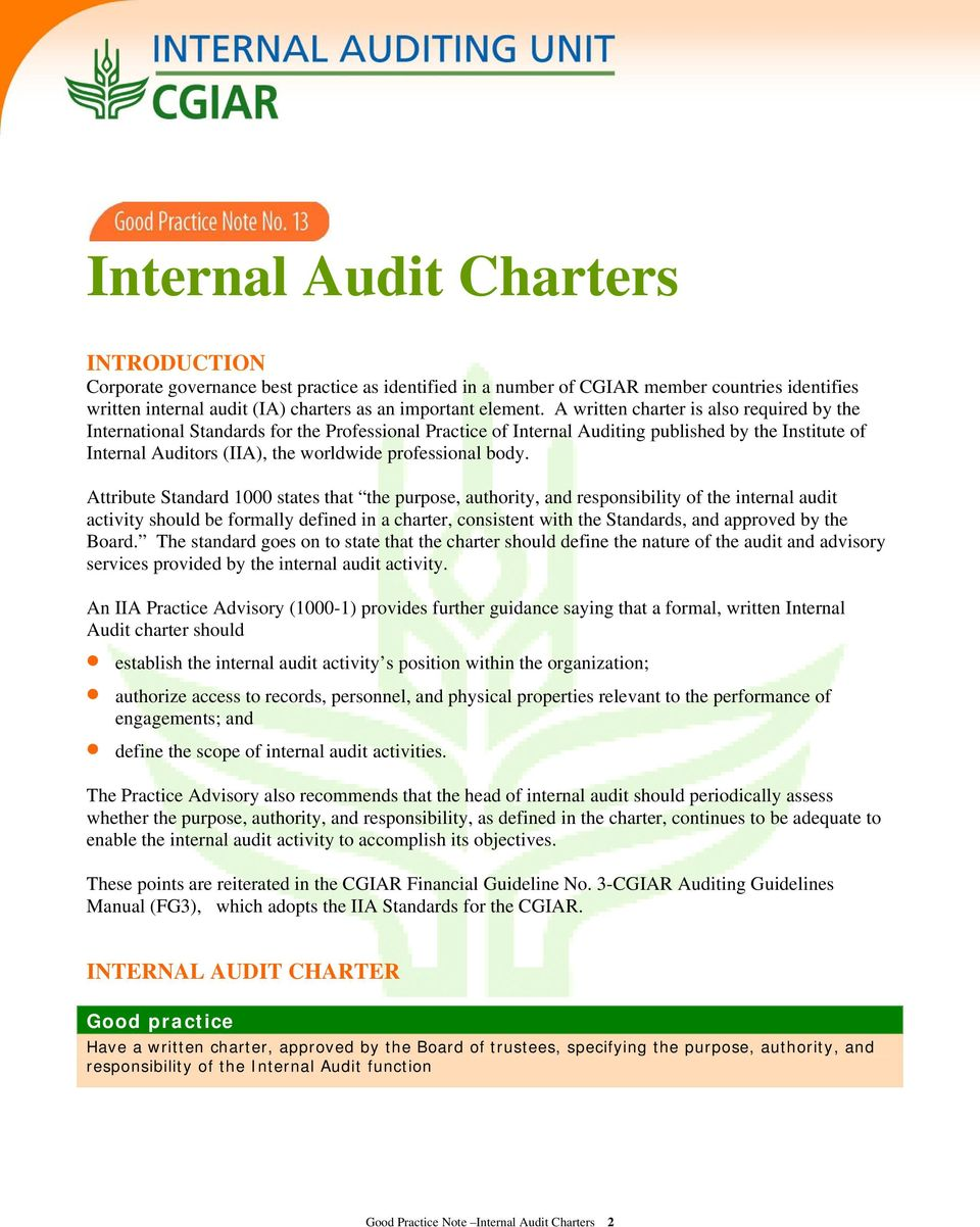 body. Attribute Standard 1000 states that the purpose, authority, and responsibility of the internal audit activity should be formally defined in a charter, consistent with the Standards, and