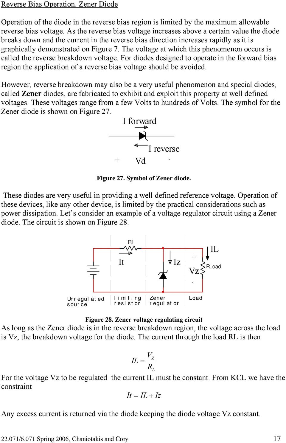 The voltage at which this phenomenon occurs is called the reverse breakdown voltage.
