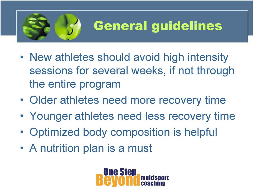 Older athletes need more recovery time Younger athletes need less