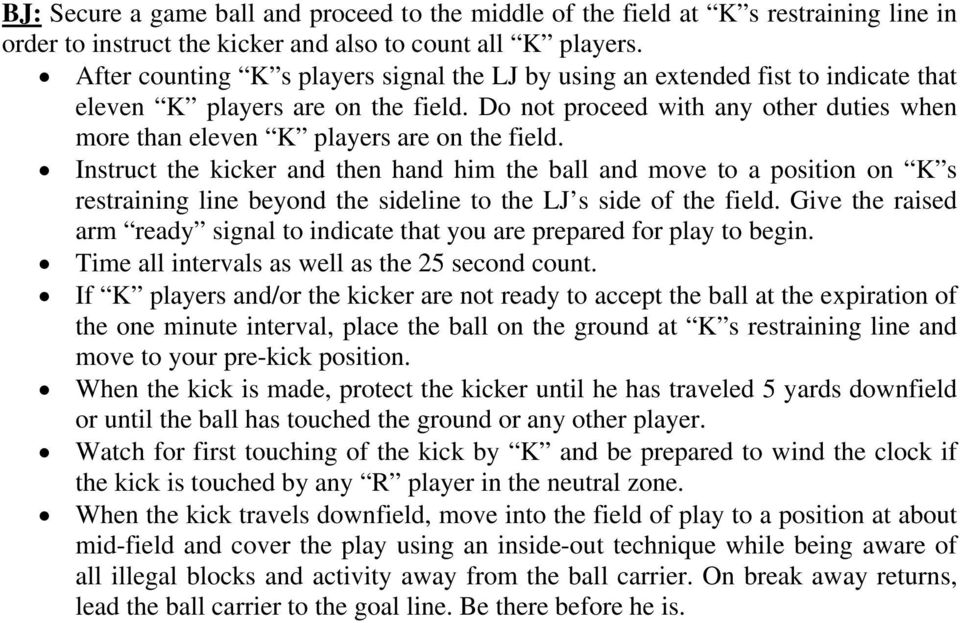 Do not proceed with any other duties when more than eleven K players are on the field.