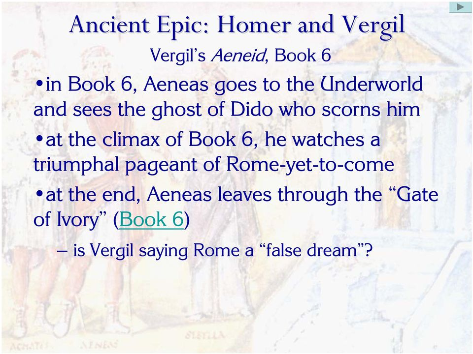 watches a triumphal pageant of Rome-yet-to-come at the end, Aeneas