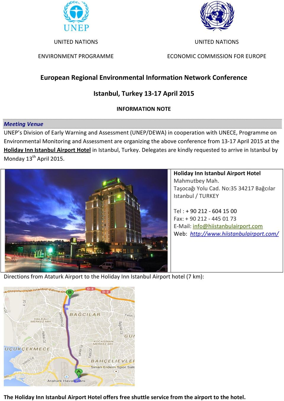 13-17 April 2015 at the Holiday Inn Istanbul Airport Hotel in Istanbul, Turkey. Delegates are kindly requested to arrive in Istanbul by Monday 13 th April 2015.