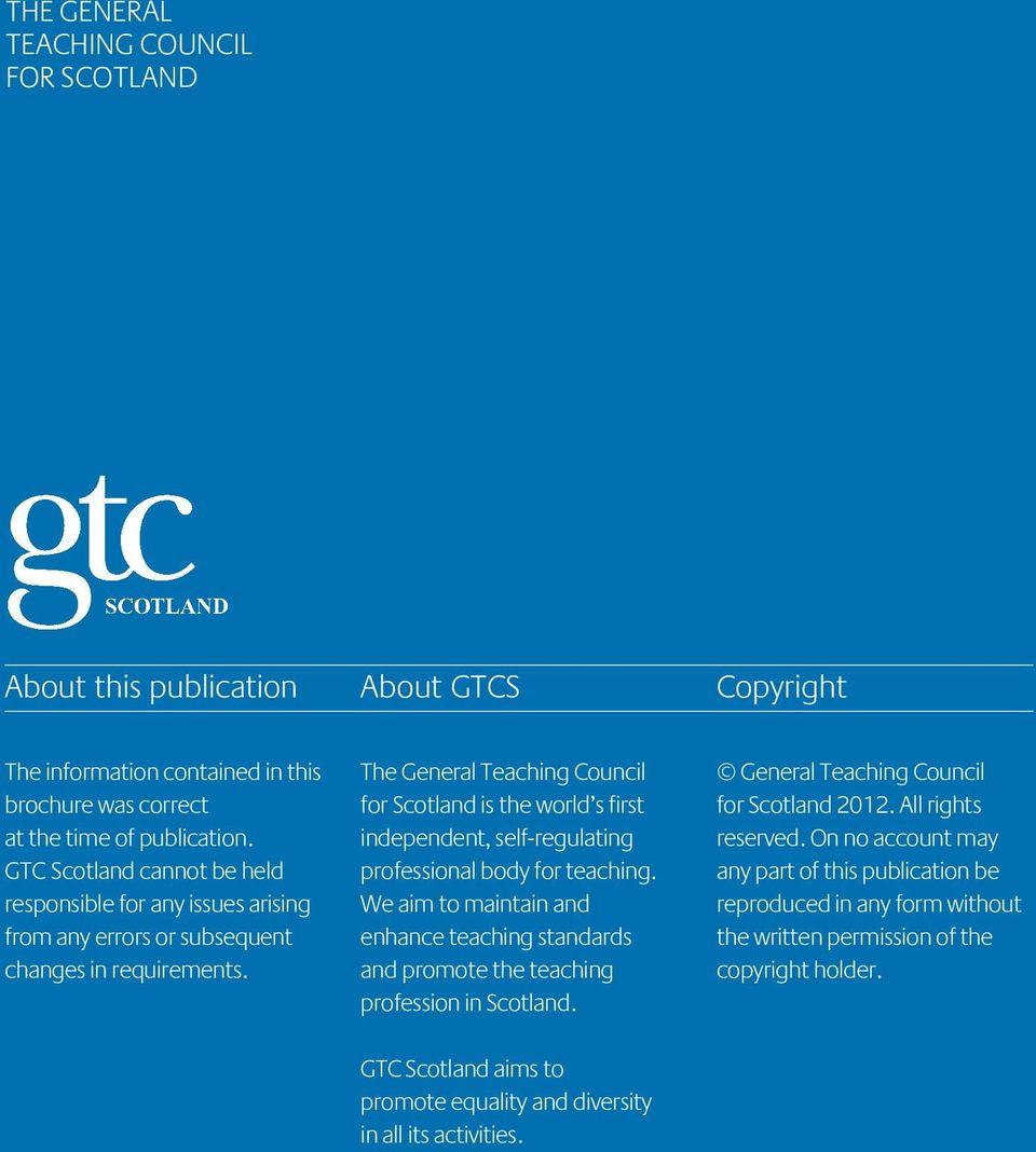 The General Teaching Council for Scotland is the world s first independent, self-regulating professional body for teaching.