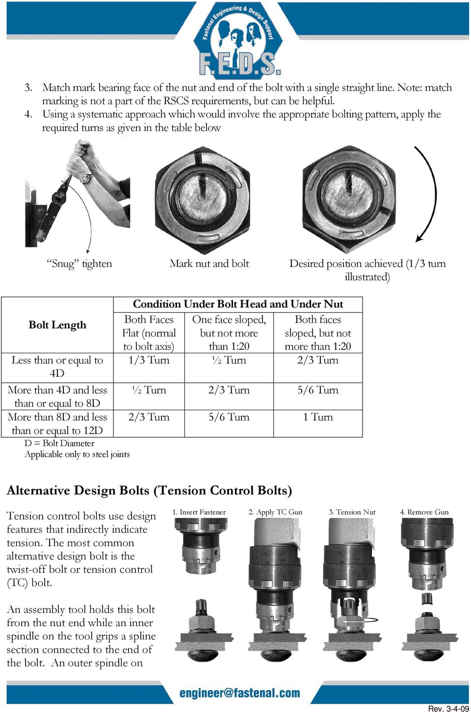 turn illustrated) Bolt Length Less than or equal to 4D More than 4D and less than or equal to 8D More than 8D and less than or equal to 12D D = Bolt Diameter Applicable only to steel joints Condition