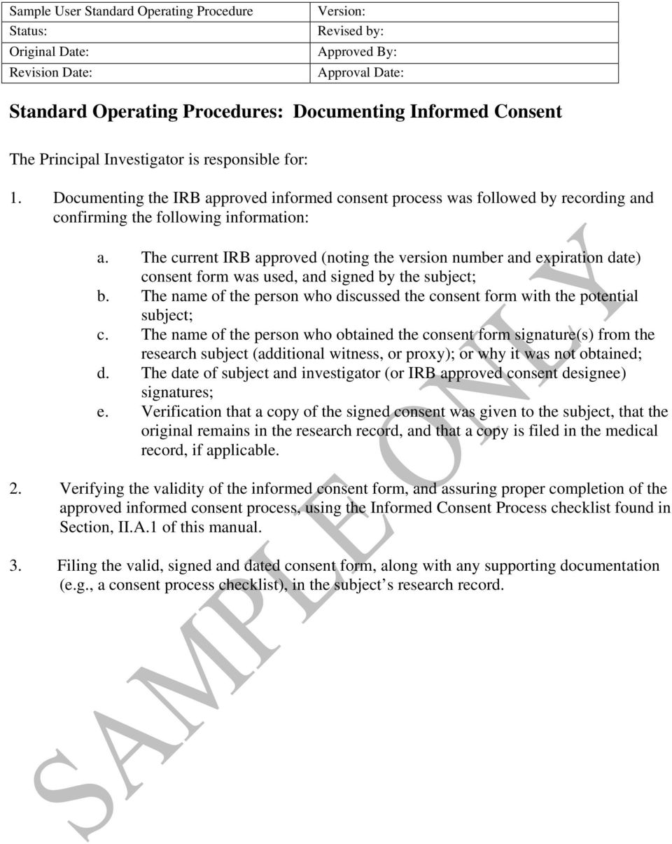 The current IRB approved (noting the version number and expiration date) consent form was used, and signed by the subject; b.