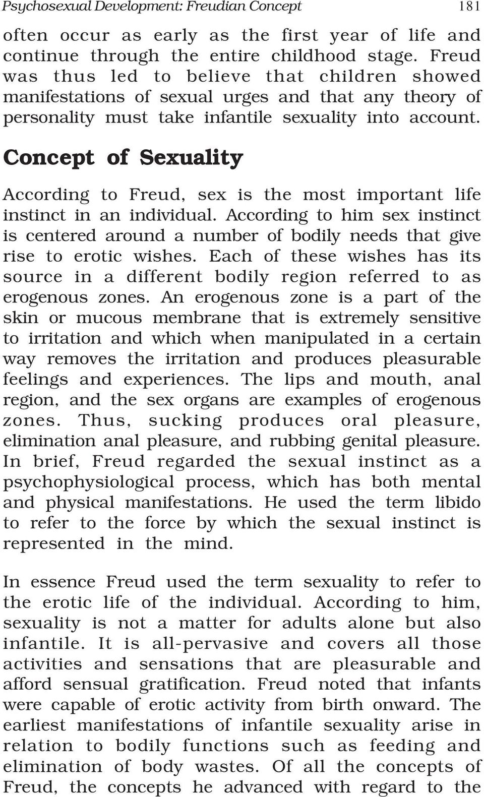 Concept of Sexuality According to Freud, sex is the most important life instinct in an individual.