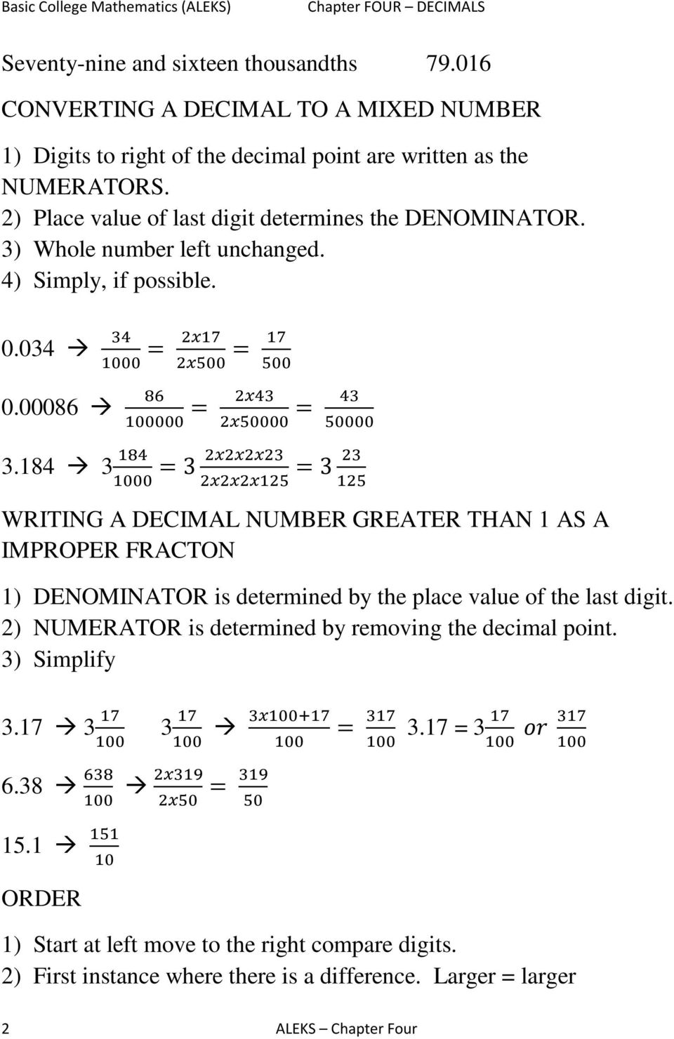 84 3 =3 =3 WRITING A DECIMAL NUMBER GREATER THAN AS A IMPROPER FRACTON ) DENOMINATOR is determined by the place value of the last digit.