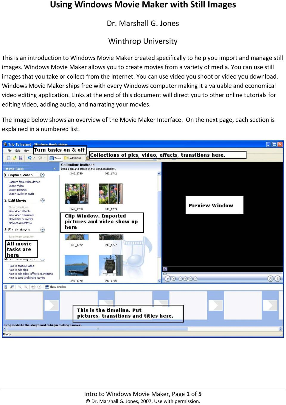 Windows Movie Maker ships free with every Windows computer making it a valuable and economical video editing application.