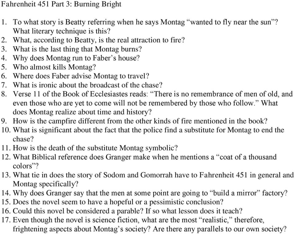Where does Faber advise Montag to travel? 7. What is ironic about the broadcast of the chase? 8.