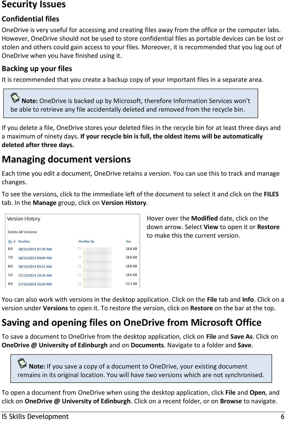 Moreover, it is recommended that you log out of OneDrive when you have finished using it.