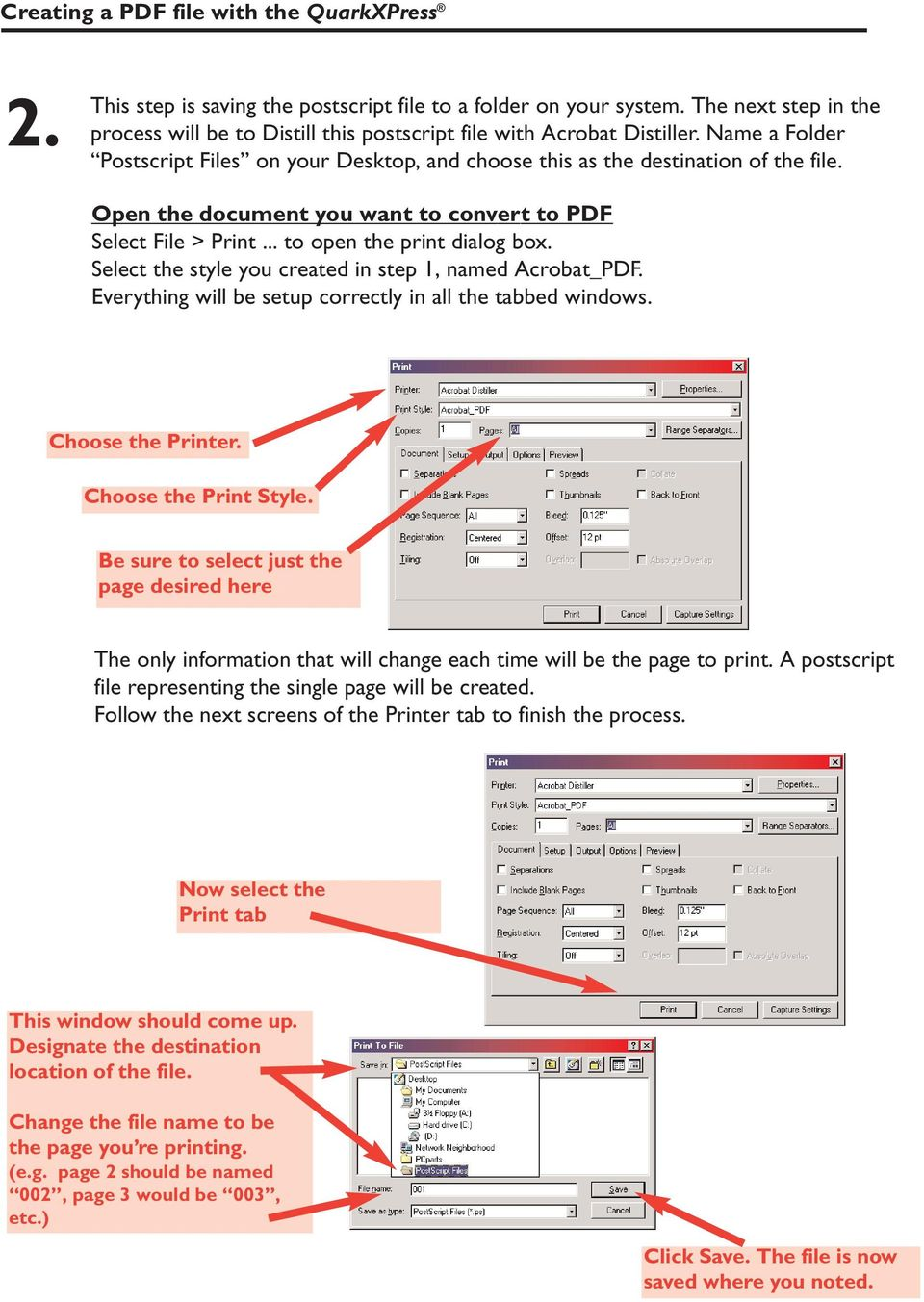 Open the document you want to convert to PDF Select File > Print... to open the print dialog box. Select the style you created in step 1, named Acrobat_PDF.