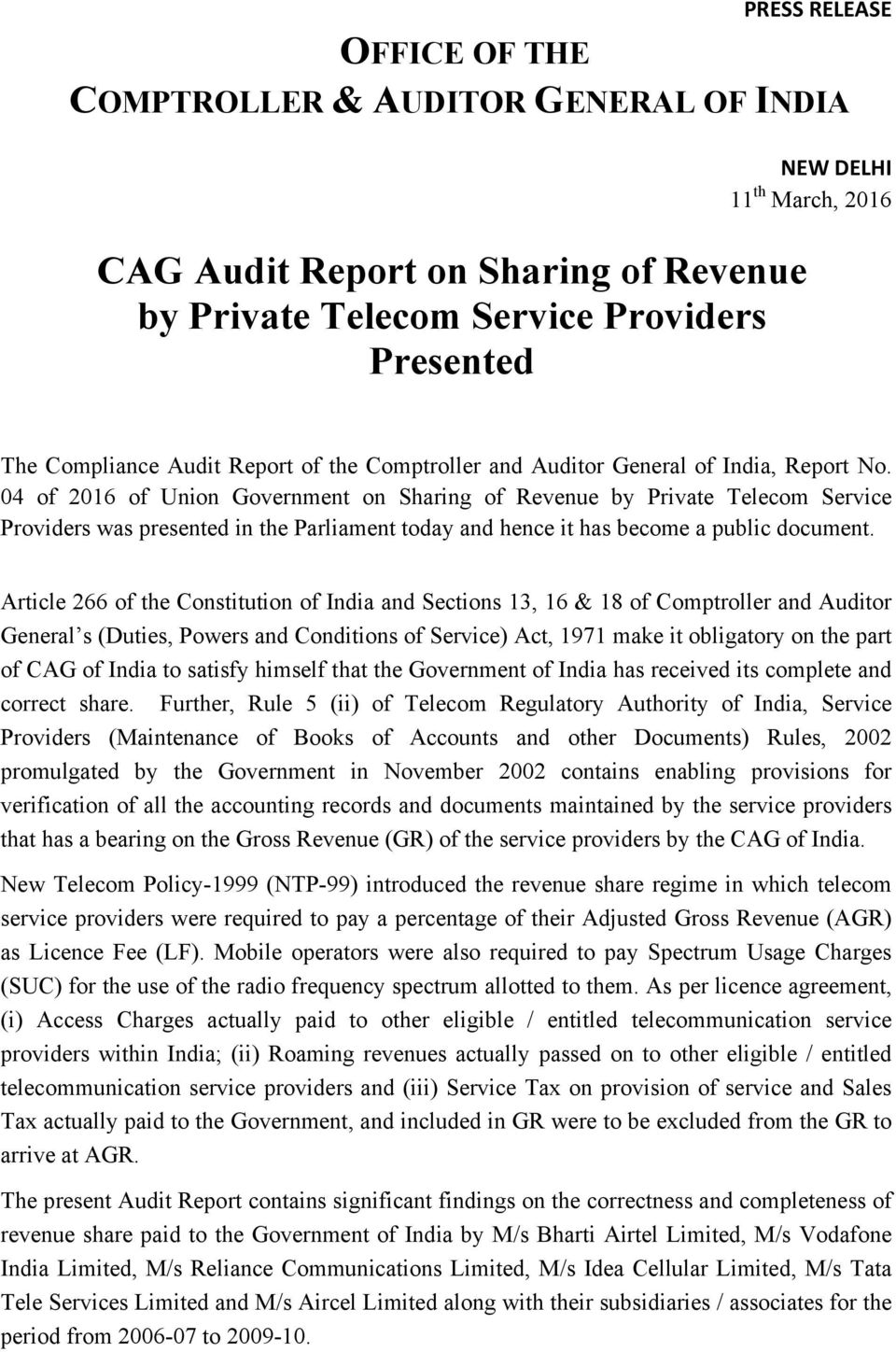 04 of 2016 of Union Government on Sharing of Revenue by Private Telecom Service Providers was presented in the Parliament today and hence it has become a public document.